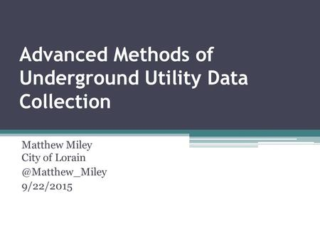 Advanced Methods of Underground Utility Data Collection
