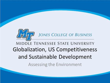 Globalization, US Competitiveness and Sustainable Development Assessing the Environment.