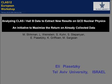 CLAS12 European Workshop February 25-28, 2009- Genova, Italy Analyzing CLAS / Hall B Data to Extract New Results on QCD Nuclear Physics An Initiative to.