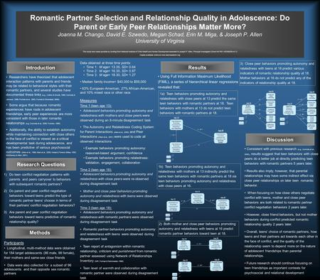 Romantic Partner Selection and Relationship Quality in Adolescence: Do Parent or Early Peer Relationships Matter More? Joanna M. Chango, David E. Szwedo,