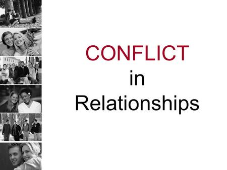 CONFLICT in Relationships. Conflict Misconceptions Conflict is BAD If two people are in a fight, their relationship is a bad one Conflict damages relationships.