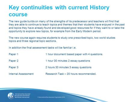 Key continuities with current History course The new guide builds on many of the strengths of its predecessor and teachers will find that they are able.
