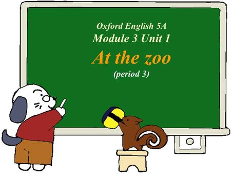 Oxford English 5A Module 3 Unit 1 At the zoo (period 3)