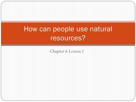 How can people use natural resources?