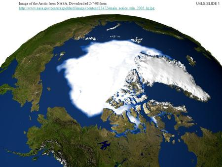 Image of the Arctic from NASA, Downloaded 2-7-08 from
