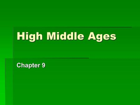 High Middle Ages Chapter 9. High Middle Ages  During the Middle Ages, kings, nobles, and the Church struggled for power. First, they expanded the royal.