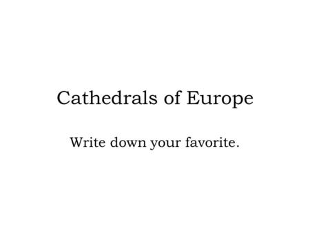 Cathedrals of Europe Write down your favorite.. Bristol Cathedral.