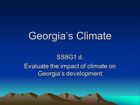 SS8G1 d. Evaluate the impact of climate on Georgia's development
