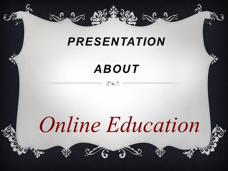 PRESENTATION ABOUT Online Education. By Majed Al-Salem & Ahmed Alanazi.