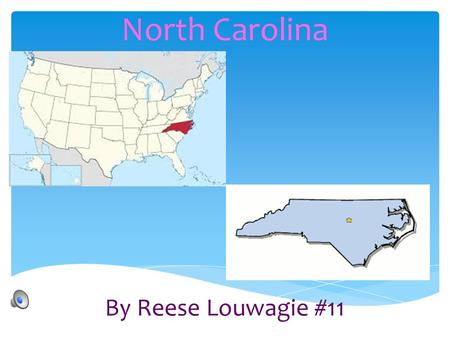 North Carolina By Reese Louwagie #11 GEOGRAPHER Capital=Raleigh Region=Southeast MAJOR CITIES Charlotte Greensboro Durham MAJOR RIVER Cape Fear River.
