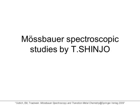 Mössbauer spectroscopic studies by T.SHINJO. Degree of interlayer mixing is different at the two interfaces (head and tail). A result for Fe layer in.