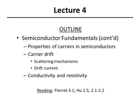 Lecture 4 OUTLINE Semiconductor Fundamentals (cont'd)