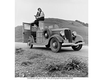 Dorothea Lange in 1936 : the photographer photographed.