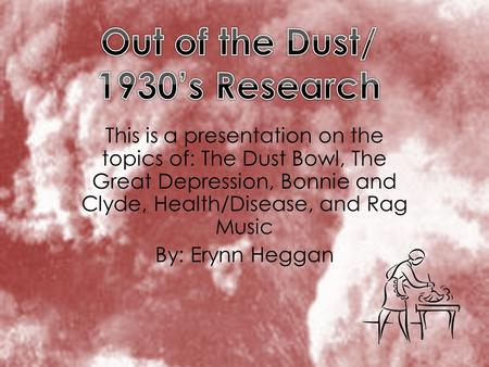 Out of the Dust/ 1930's Research