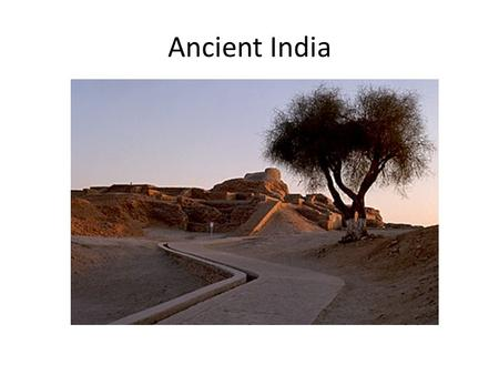 Ancient India. Geography of India The Indus Valley is located on the Indian Subcontinent. Subcontinent ~ a large land mass that juts out from a continent.