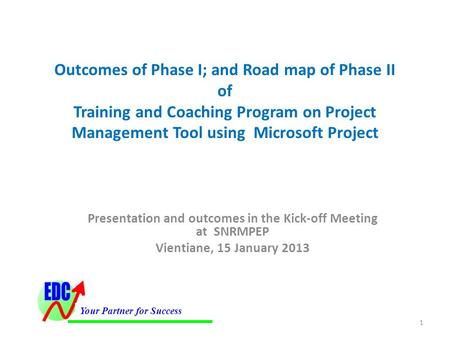 Outcomes of Phase I; and Road map of Phase II of Training and Coaching Program on Project Management Tool using Microsoft Project Presentation and outcomes.