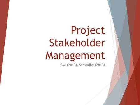 Project Stakeholder Management PMI (2013), Schwalbe (2013)