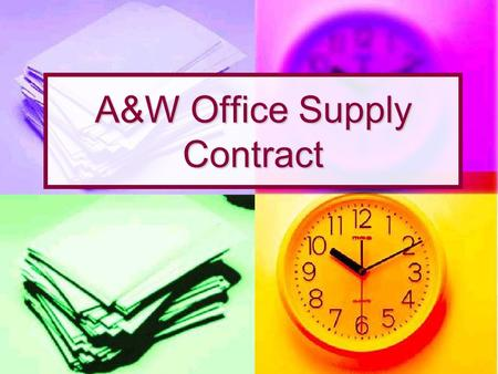 A&W Office Supply Contract. A&W Contacts Office Office  Phone 883-6784  Fax 884-9013   Marcus Pantoja – Account Manager.