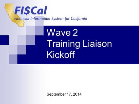Wave 2 Training Liaison Kickoff September 17, 2014.
