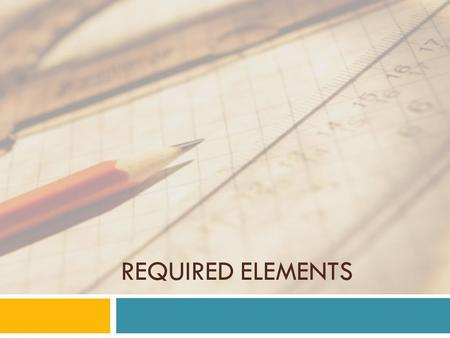 REQUIRED ELEMENTS. Standards are the centerpiece of a strong academic program. They are your roadmap and provide the what as teachers build curriculum,