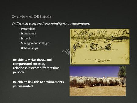 Overview of OES study Indigenous compared to non-indigenous relationships. Perceptions Interactions Impacts Management strategies Relationships Be able.