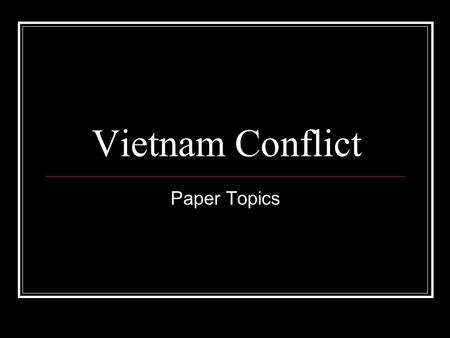 Vietnam War - Research Paper - EssaysForStudentcom