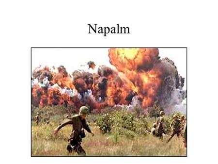 Napalm. The Vietnam War 1965-1973 Our Longest War Comes To An End.
