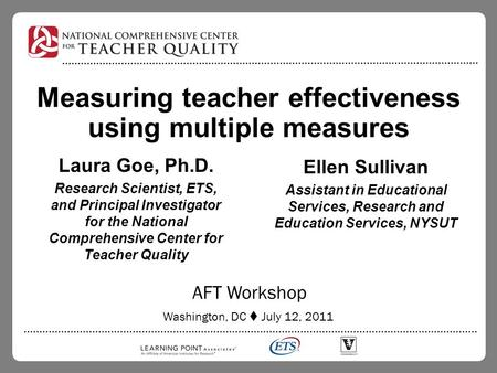 Measuring teacher effectiveness using multiple measures Ellen Sullivan Assistant in Educational Services, Research and Education Services, NYSUT AFT Workshop.
