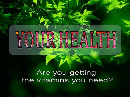 VITAMINS substances that are essential for the normal functioning of the body.