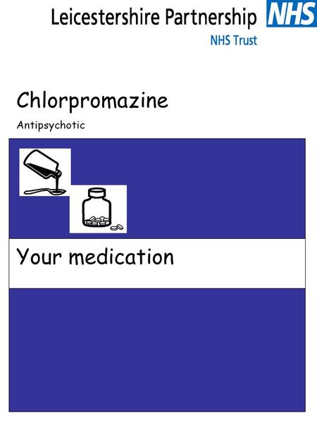 Chlorpromazine Antipsychotic Your medication. Chlorpromazine What is this leaflet for? This leaflet is to help you understand more about your medicine.