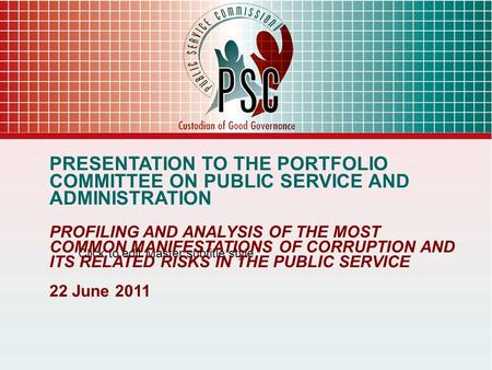 Click to edit Master subtitle style PRESENTATION TO THE PORTFOLIO COMMITTEE ON PUBLIC SERVICE AND ADMINISTRATION PROFILING AND ANALYSIS OF THE MOST COMMON.