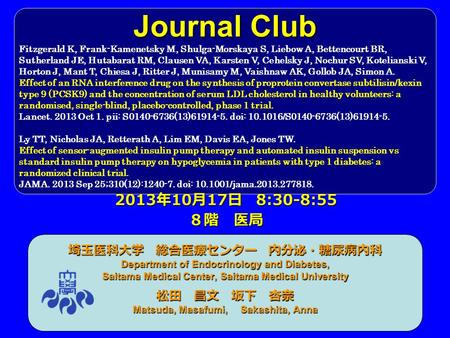 Journal Club 埼玉医科大学 総合医療センター 内分泌・糖尿病内科 Department of Endocrinology and Diabetes, Saitama Medical Center, Saitama Medical University 松田 昌文 坂下 杏奈 Matsuda,