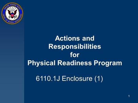 Actions and Responsibilities for Physical Readiness Program 1 6110.1J Enclosure (1)