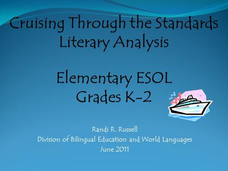 Randi R. Russell Division of Bilingual Education and World Languages June 2011.