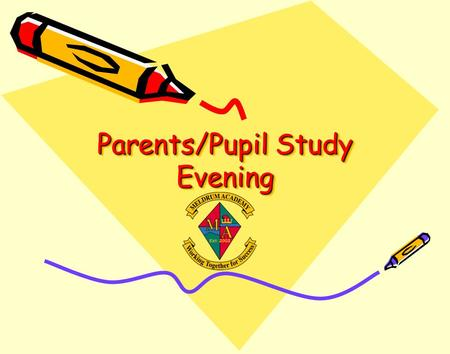 Parents/Pupil Study Evening