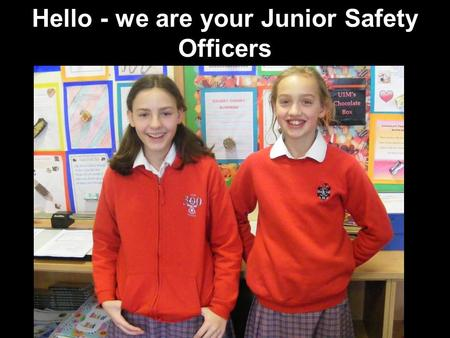 Hello - we are your Junior Safety Officers. Let's Walk! Walking is fun – it keeps you fit and healthy! Let's start with a song about walking!