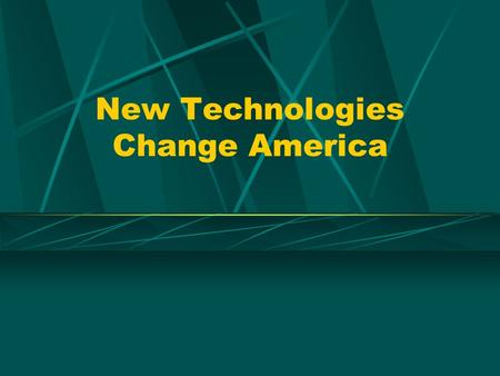 New Technologies Change America. Focus for Today: Mid-1800s Improvements in Transportation Communication Agriculture Home Technology.