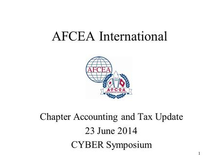 1 AFCEA International Chapter Accounting and Tax Update 23 June 2014 CYBER Symposium.