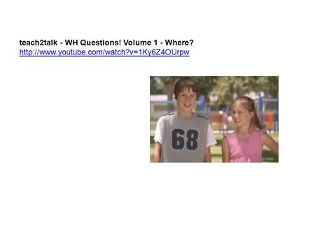 Teach2talk - WH Questions! Volume 1 - Where?