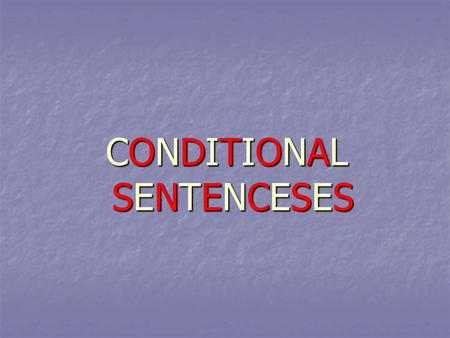 CONDITIONAL SENTENCESES. Made By : Abeer Nawaf AL-Sarayrah First secondary class Mutah school for girls year 2004-2005.