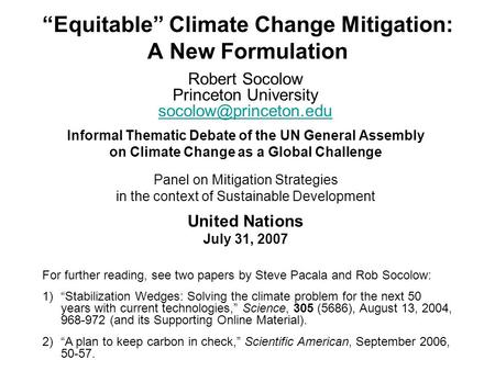 """Equitable"" Climate Change Mitigation: A New Formulation Robert Socolow Princeton University  Informal Thematic."