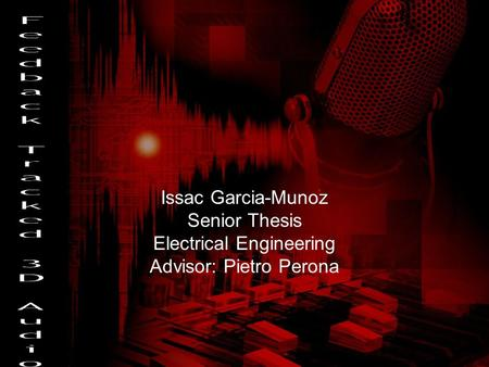 Issac Garcia-Munoz Senior Thesis Electrical Engineering Advisor: Pietro Perona.