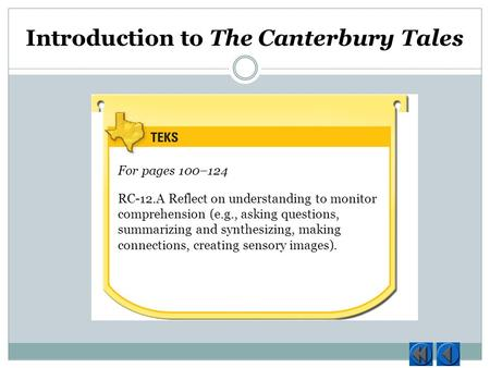 Introduction to The Canterbury Tales Selection 2-Before You Read For pages 100–124 RC-12.A Reflect on understanding to monitor comprehension (e.g., asking.