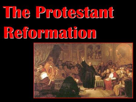 The Protestant Reformation Origins of the Reformation Began in Germany due to the lack of a strong central governmentBegan in Germany due to the lack.