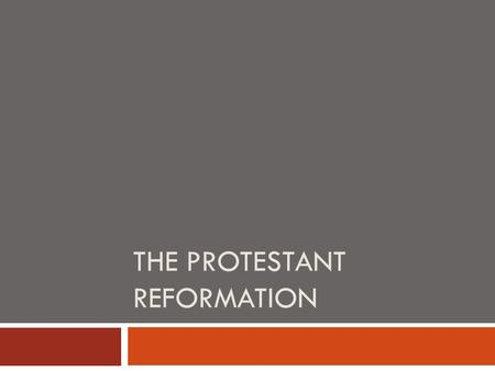 THE PROTESTANT REFORMATION. I.Origins  dissatisfaction with the Catholic Church  venerations of relics?  indulgences?  Erasmus & Christian humanism.