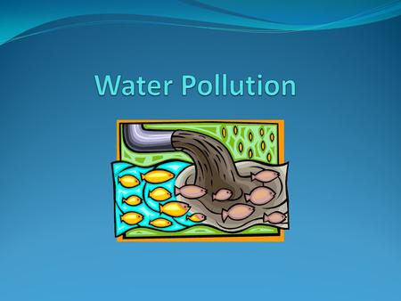 Categories of Water Pollution Non point source pollution - source of pollution is spread out ex. Lawns Point source pollution - pollution that enters.