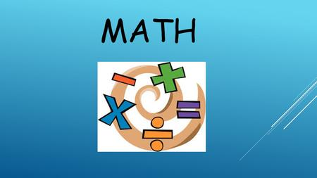 MATH. Unit 1 – Whole Numbers, Place Value and Rounding Unit 2 - Multiplication and Division of Whole Numbers Unit 3 - Equivalent Fractions Unit 4 – Operations.
