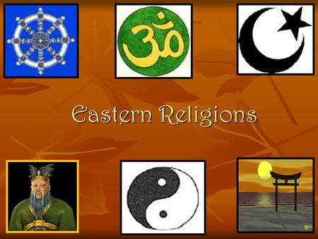 Eastern Religions. Buddhism Nation of Origin- Nepal Nation of Origin- Nepal Founder: Siddhartha Gautama Founder: Siddhartha Gautama Place of Worship-