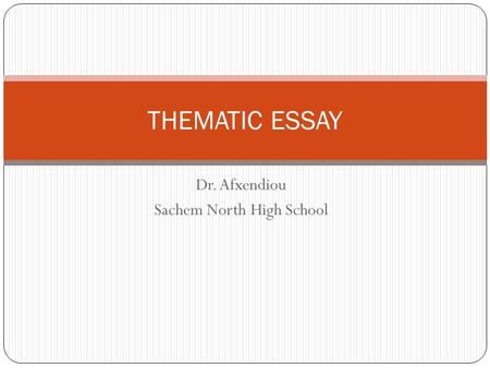 Dr. Afxendiou Sachem North High School THEMATIC ESSAY.