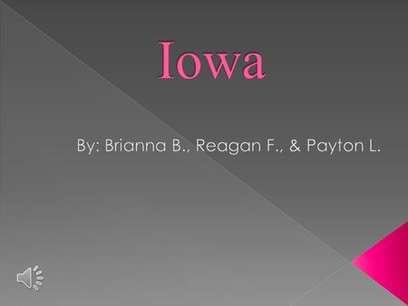  Iowa's nickname is The Hawkeye state.  Iowa's region in the U.S is the East.  Des Moines is Iowa's capital city.  Some major cities in Iowa is.
